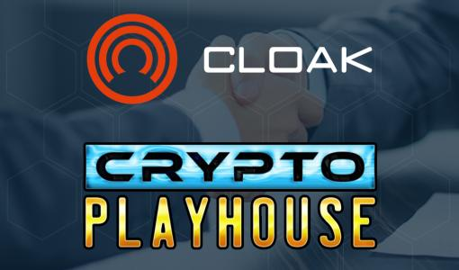 CloakCoin Announces Strategic Partnership with Crypto Playhouse